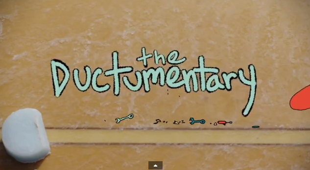 The Ductumentary